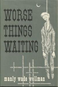 Worse Things Waiting
